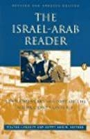 The Israel-Arab Reader: A Documentary History of the Middle East Conflict, Revised Edition