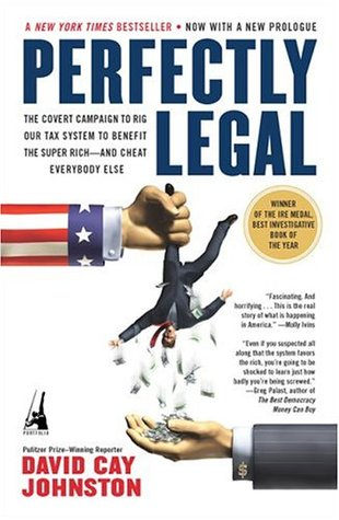 Perfectly Legal: The Covert Campaign to Rig Our Tax System