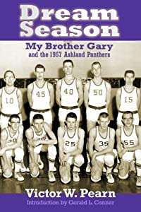 Dream Season: My Brother Gary and the 1957 Ashland Panthers