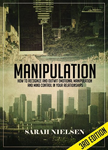 Manipulation-How-to-Recognize-and-Outwit-Emotional-Manipulation-and-Mind-Control-in-Your-Relationships-3rd-Edition