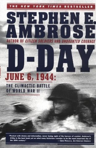 D-Day, June 6, 1944: The Battle for the Normandy Beaches by Stephen