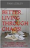 Better Living Through Chaos