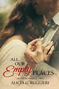 All Our Empty Places (A Time of Grace, #2)