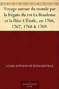 Voyage autour du monde par la frégate du roi La Boudeuse et la flûte L'Étoile, en 1766, 1767, 1768 & 1769. (French Edition)