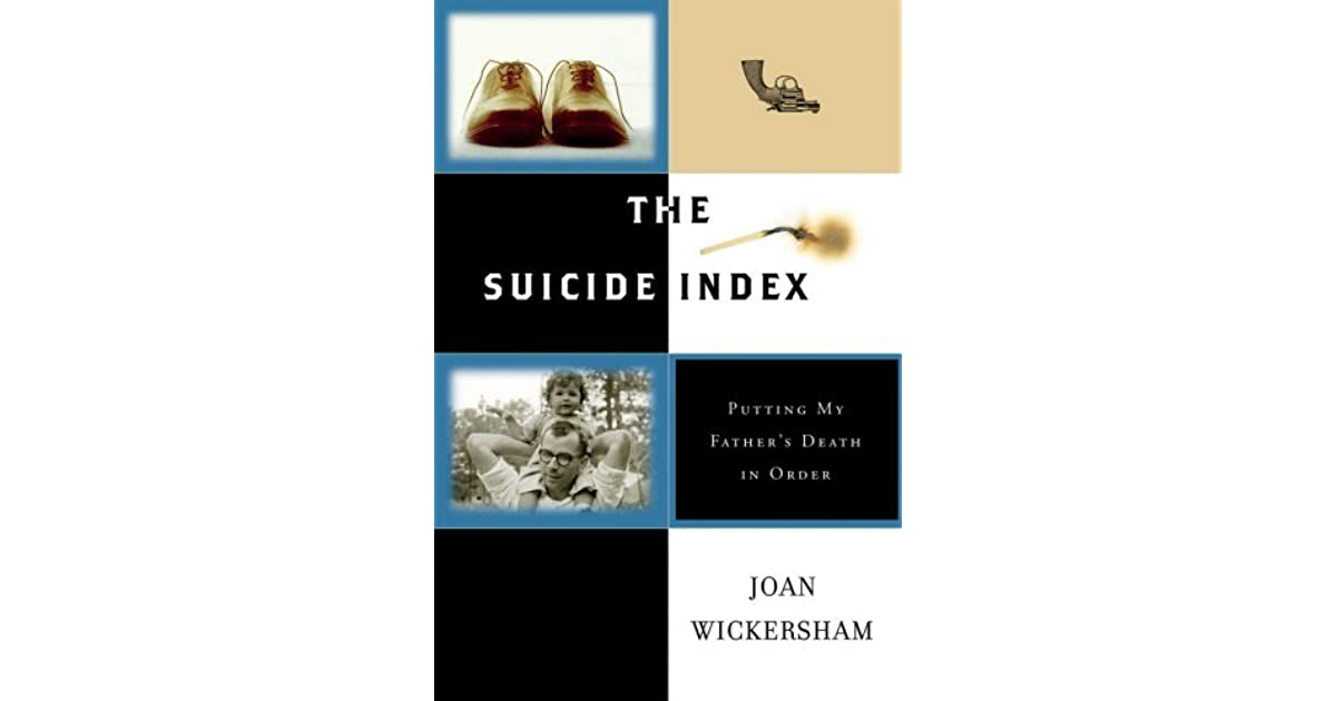 The Suicide Index: Putting My Fathers Death in Order