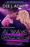 Always Dangerous by Dee J. Adams