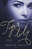 Tiger Lily Part Two (Tiger Lily, #2)