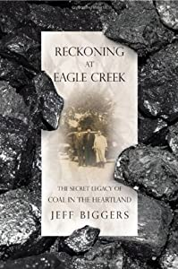 Reckoning at Eagle Creek: The Secret Legacy of Coal in the Heartland