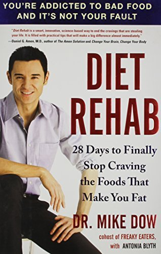 Diet Rehab 28 Days to Finally Stop Craving the Foods That Make You Fat