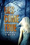 Lies Come True (Avery Hart Trilogy, #1)