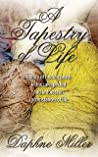A Tapestry of Life, A story of finding peace in the unexpected and unforeseen circumstances of life