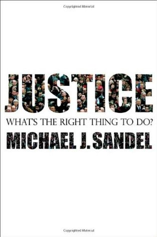 Justice: What's the Right Thing to Do? by Michael J  Sandel