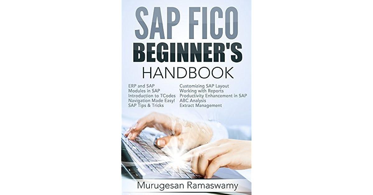 SAP FICO BEGINNER'S HAND BOOK: Your SAP User Manual, SAP for Dummies