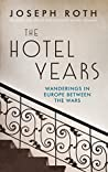 The Hotel Years: ...