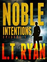 Noble Intentions: Episode 1