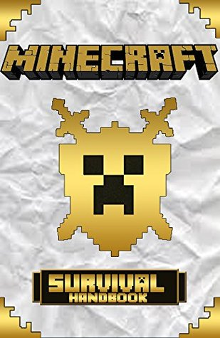 Minecraft: The Ultimate Survival Handbook: (Minecraft Secrets, Minecraft Tips, Minecraft Handbook, Minecraft Comics, Minecraft Books) (Minecraft: Minecraft Secrets: Computer Games Book 5)
