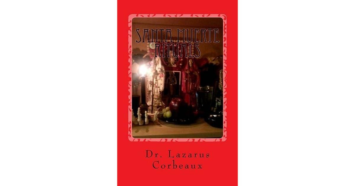 Santa Muerte Rituals: Santa Muerte Prayers and Rituals by