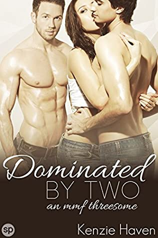 Dominated by Two by Kenzie Haven