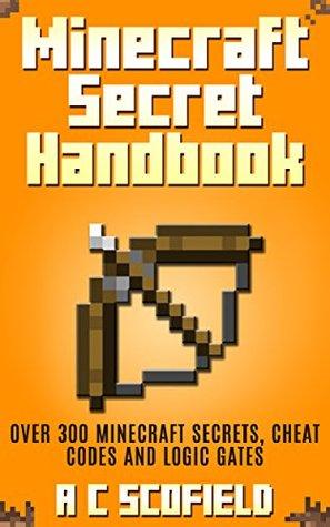 The Ultimate Minecraft Secrets Handbook and Cheat Codes: Tricks