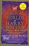 The Magical Worlds of Harry Potter by David Colbert