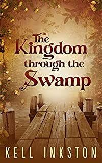 The Kingdom through the Swamp: The Courts Divided - Book 1