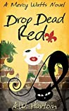 Drop Dead Red (Mercy Watts Mysteries #4)