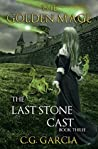 The Last Stone Cast (The Golden Mage, #3)