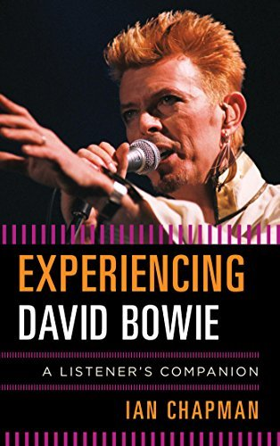 Experiencing David Bowie A Listener's Companion