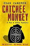 Catchee Monkey (Rex & Eddie Mysteries #1)