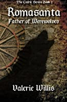 Romasanta: Father of Werewolves (The Cedric Series) (Volume 2)
