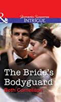 The Bride's Bodyguard (Mills & Boon Intrigue)