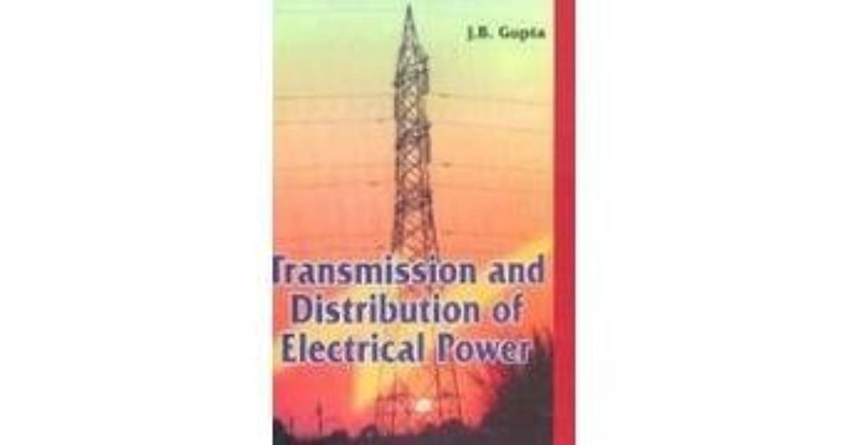 Transmission & Distribution of Electrical Power by J B  Gupta