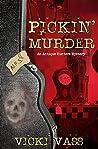Pickin' Murder (Antique Hunters Mystery #2)