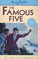 3: Five Run Away Together (Famous Five series)