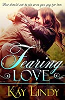 Fearing Love (Loves of Deception Book 1)