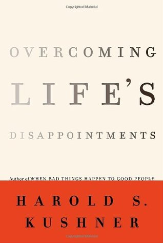 Overcoming Life's Disappointments by Harold S  Kushner