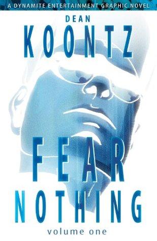 Dean Koontz' Fear Nothing Graphic Novel (Dean Koontz's Fear Nothing)