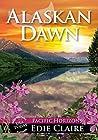 Alaskan Dawn (Pacific Horizons, #1)