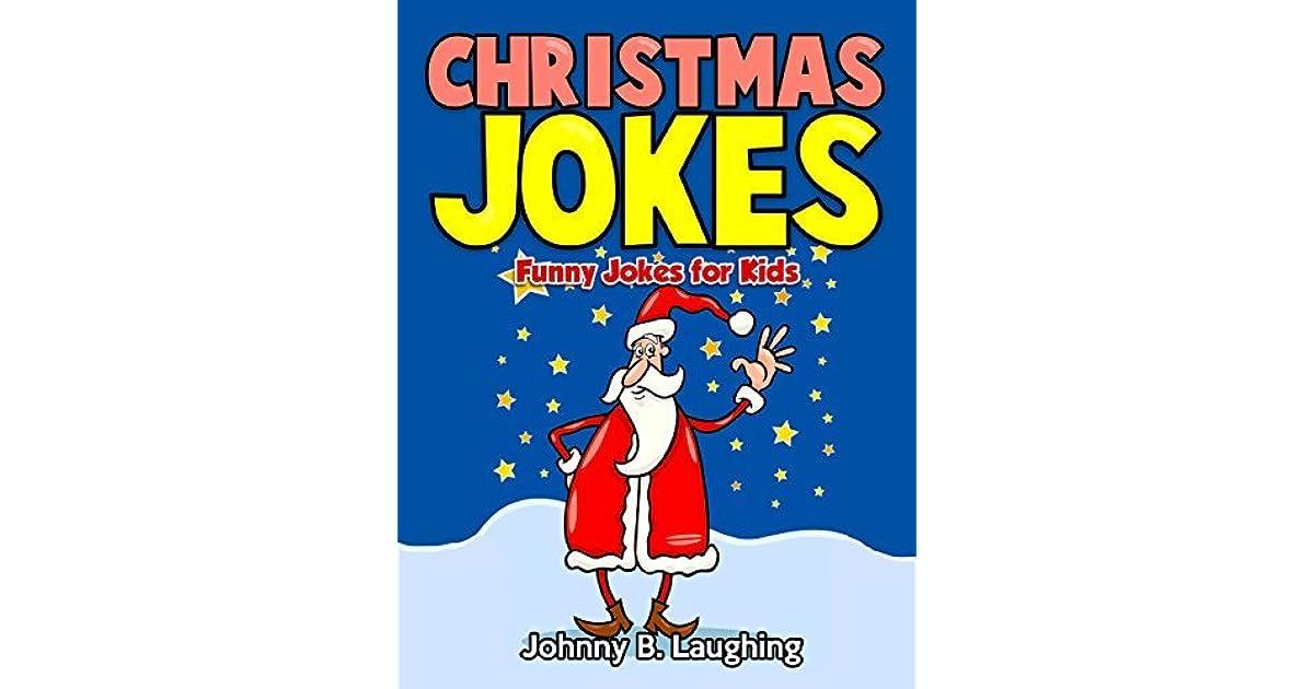 Christmas Joke Book for Children: Funny Christmas Jokes for Kids by ...