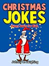 Christmas Joke Book for Children: Funny Christmas Jokes for Kids (Christmas Joke Books for Kids)