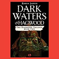 Dark Waters Of Hagwood (The Hagwood Trilogy, #2)