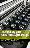 The Quick and Dirty Guide to Freelance Writing