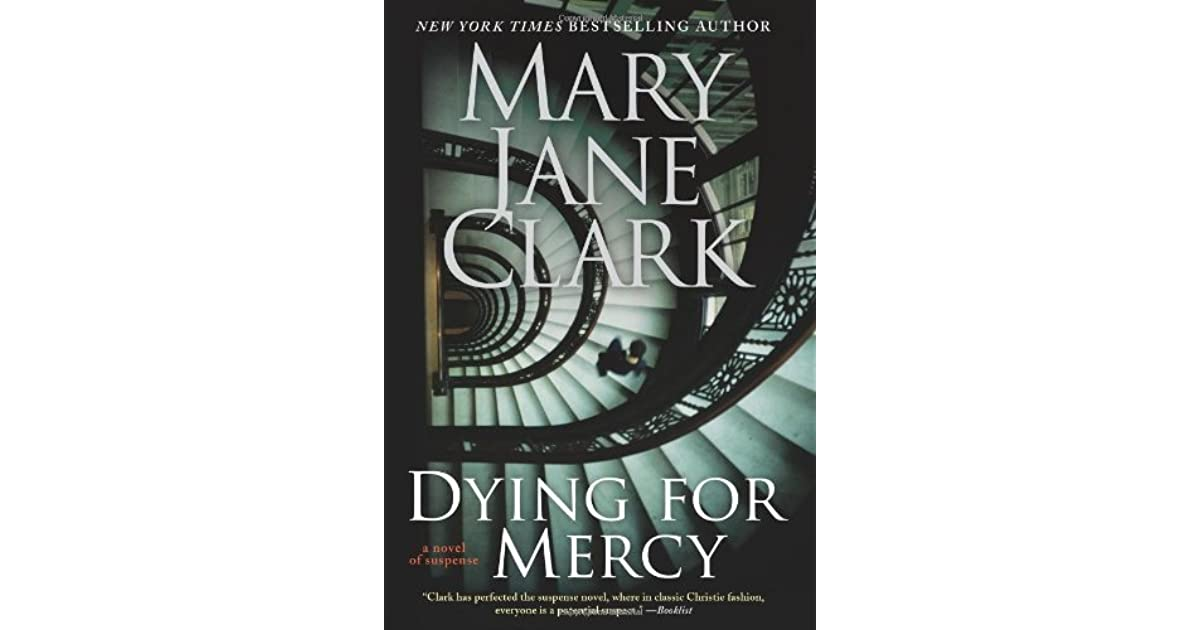 Dying For Mercy Key News 12 By Mary Jane Clark