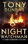 Night Watchman (Tubby Dubonnet, #8)
