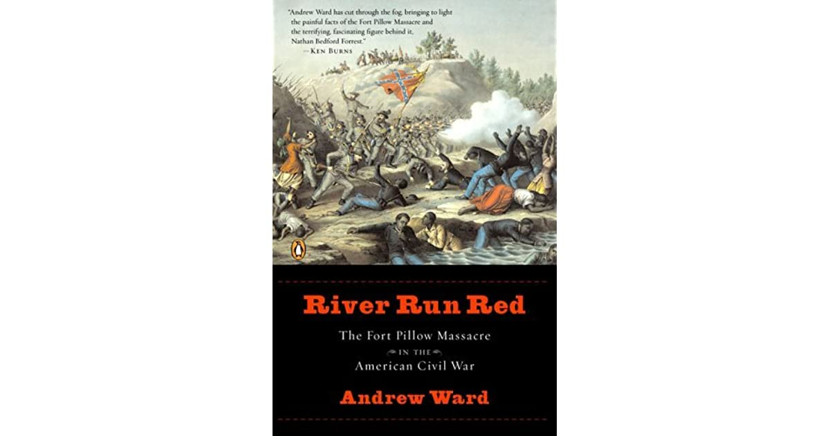 a history of the fort pillow massacre in the american civil war The fort pillow massacre in the american civil war by andrew the fort pillow massacre in the american civil war in the annals of american history.