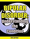 Bipolar Disorder: Understanding the Condition