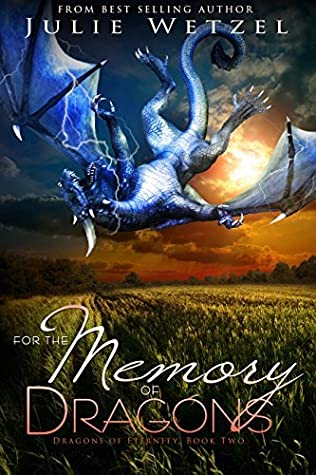 For the Memory of Dragons (The Dragons of Eternity Book 2)