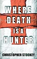 Where Death is a Hunter