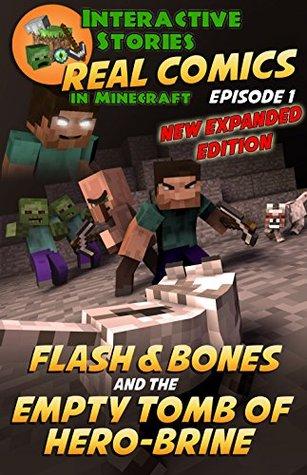 Minecraft Comics: Flash and Bones and the Empty Tomb of Hero-brine: The Ultimate Minecraft Comics Adventure Series