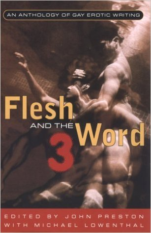 Flesh and the Word 3: An Anthology of Gay Erotic Writing
